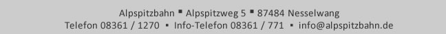 Info-Telefon: 08361 / 771   Telefon: 08361 / 1270   E-Mail: alpspitzbahn@alpspitzbahn.de
